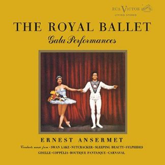 The Royal Ballet Gala Performances - Ernest Ansermet