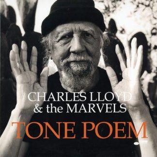 Tone Poem - Charles Lloyd & The Marvels